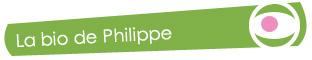 La bio de Philippe