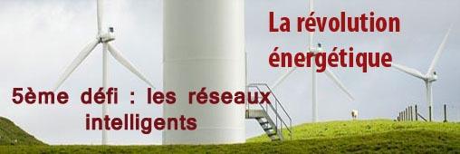 Les réseaux intelligents, 5ème pilier de la révolution énergétique,