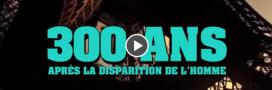 Vidéo: Et si l'homme disparaissait!?