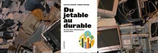 Sélection livre : 'Du jetable au durable, en finir avec l'obsolescence programmée'